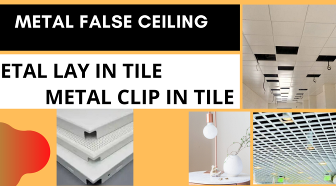 METAL FALSE CEILING-TYPES, CLIP in and lay in tiles