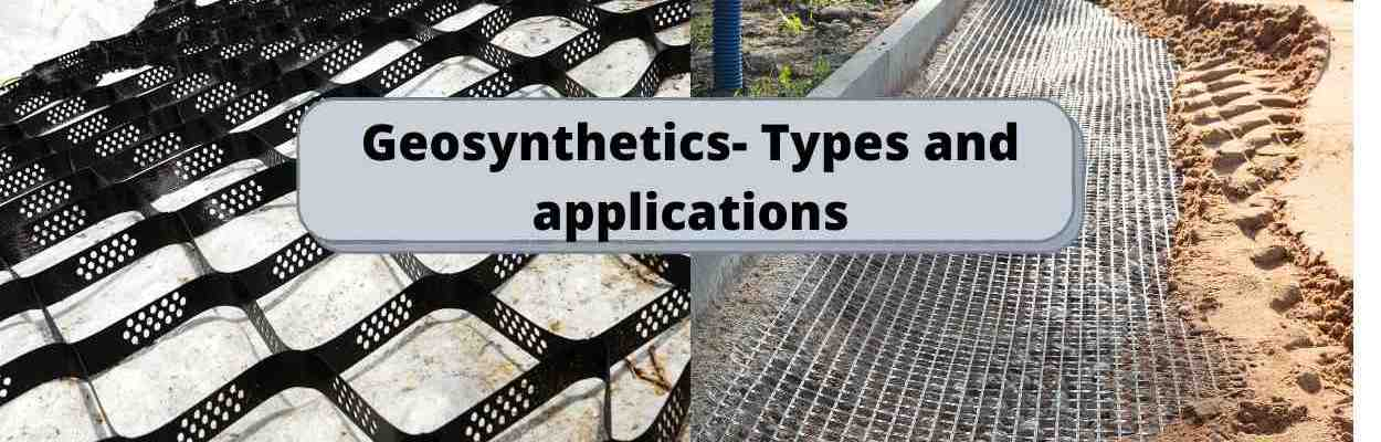 Geosynthetics- Types and applications