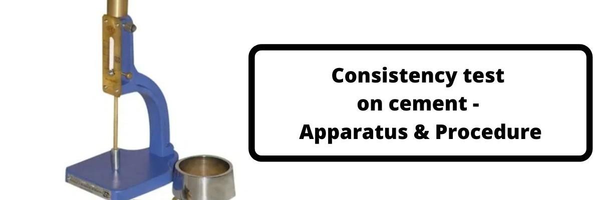Consistency test on cement – Apparatus & Procedure